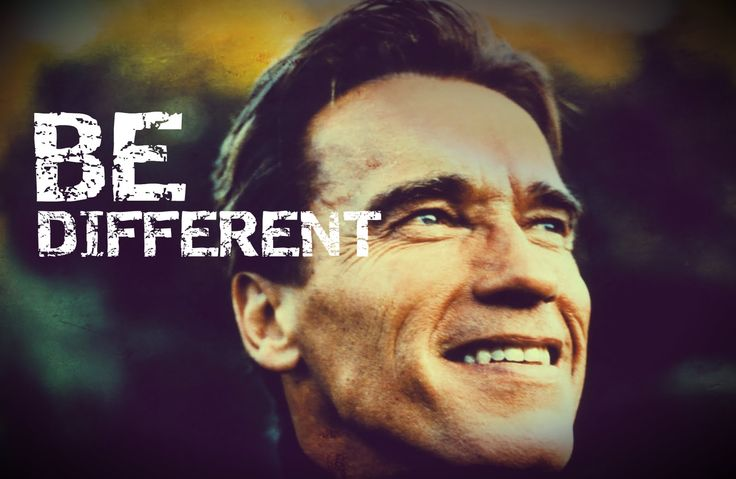 Be Different - Arnold Schwarzenegger  https://www.youtube.com/channel/UC6RqLa9xkljoxE-jMiamAww