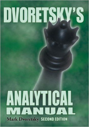 Dvoretsky's Analytical Manual: Amazon.co.uk: Mark Dvoretsky: 9781936490745: Books