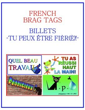 Because I had trouble finding big, bright, text-rich, French motivational stickers outside of Quebec, I designed thesereward cards to encourage and congratulate my students. My kids like them and I like being able to update them as needed. Many sincere thanks to my (much) younger colleague, who gently suggested that I move into this millennium and label this file as brag tags!