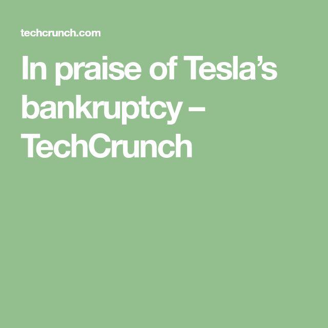 In praise of Tesla's bankruptcy – TechCrunch