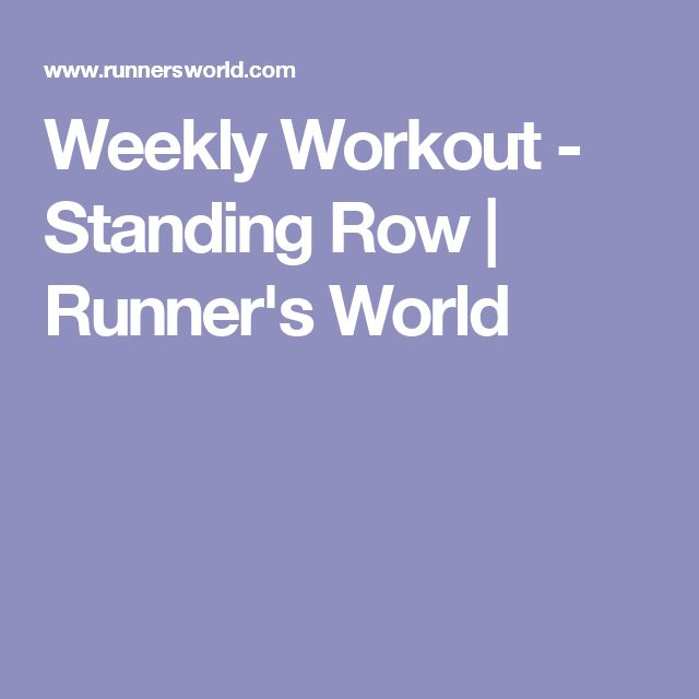 Weekly Workout - Standing Row | Runner's World