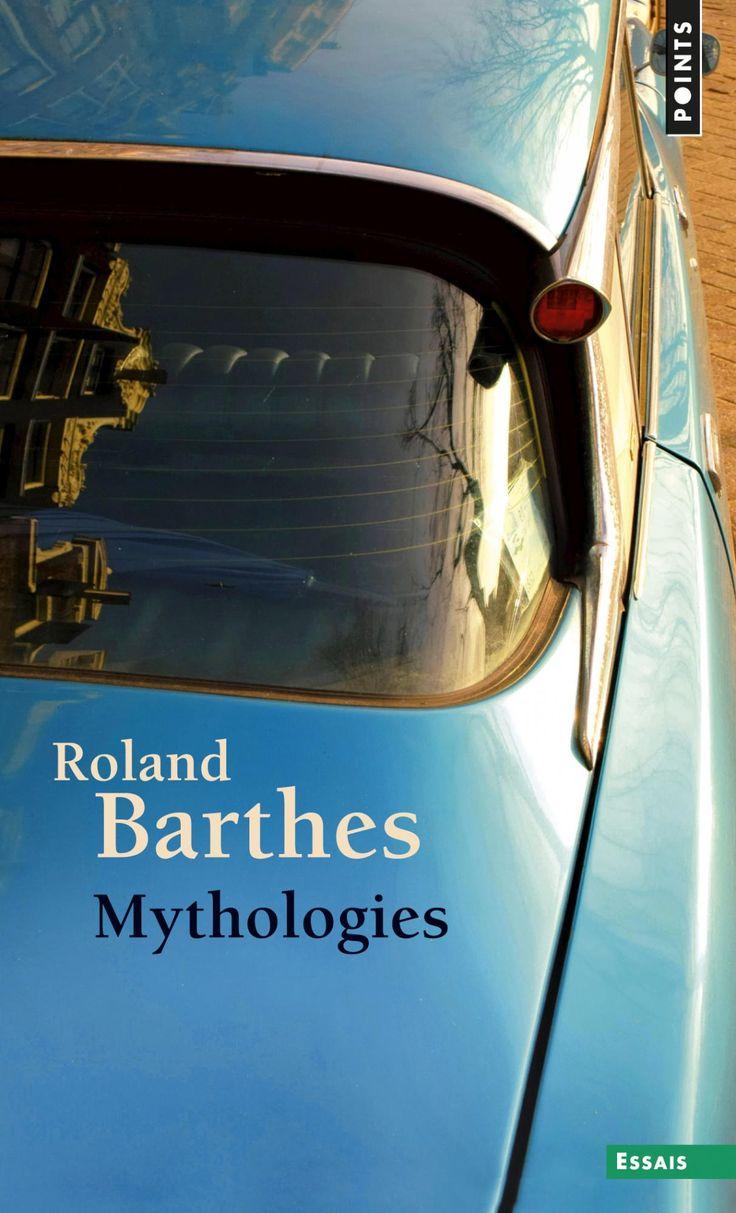 Mythologies, Roland Barthes : Ce volume contient l'intégralité du texte des Mythologies et environ 120 illustrations