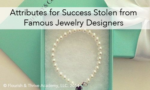 Attributes for Success Stolen from Famous Jewelry Designers