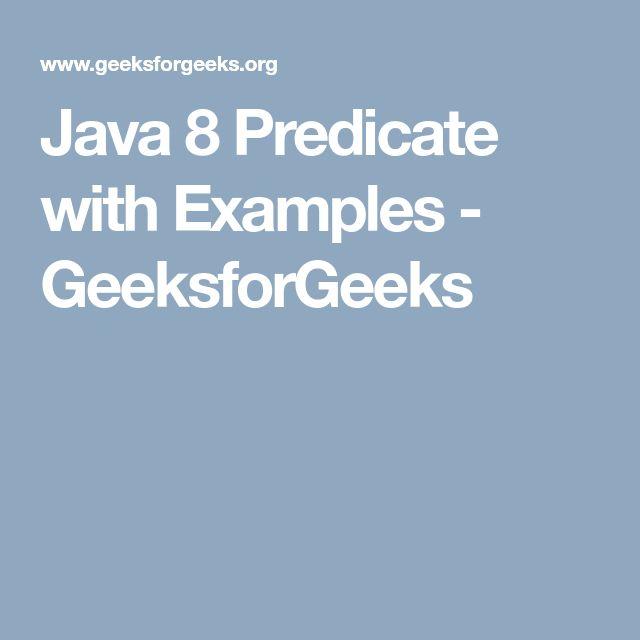 Java 8 Predicate with Examples - GeeksforGeeks