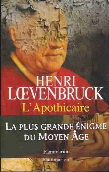 L'Apothicaire d'Henri Loevenbruck. Un très chouette voyage historique