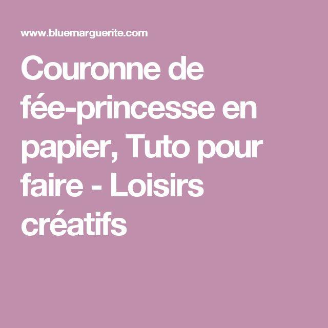 Couronne de fée-princesse en papier, Tuto pour faire - Loisirs créatifs