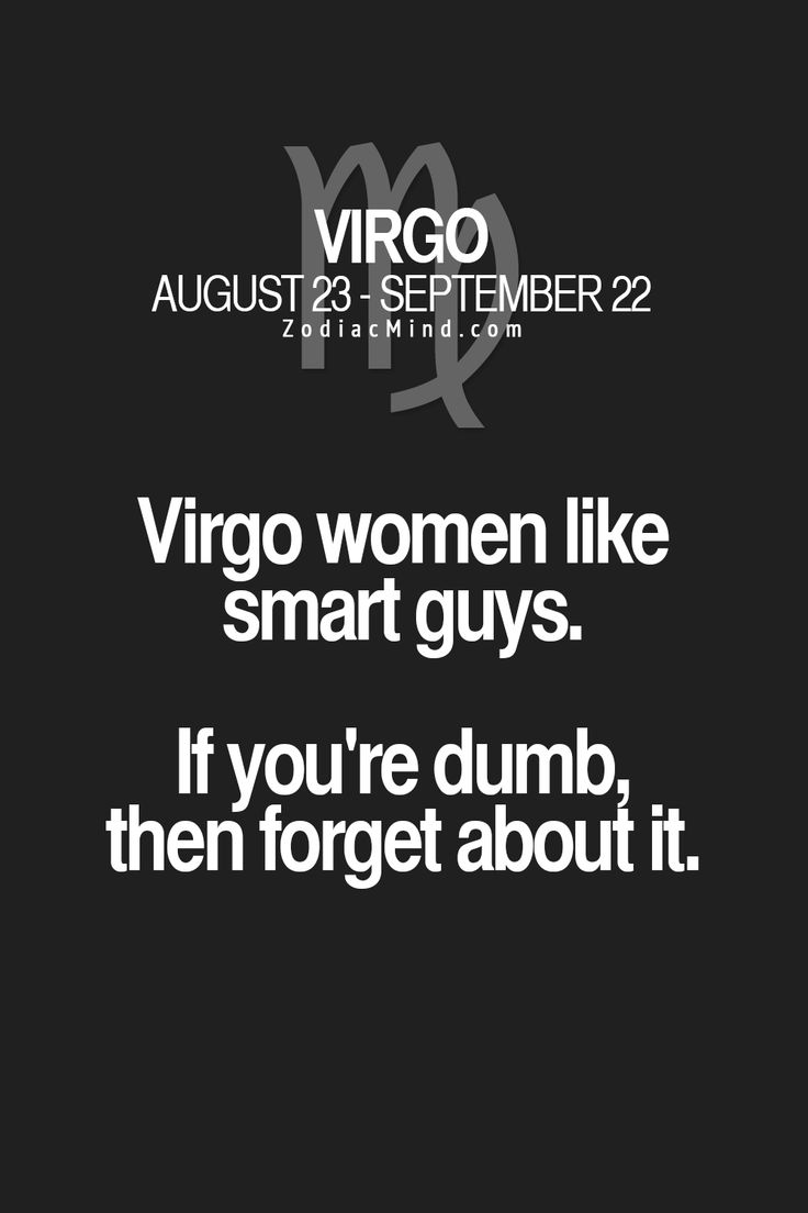 VIRGO WOMEN ALSO LOVE HONESTY SO UNLESS YOU TICK ALL THE BOXES......DON'T BOTHER!!!
