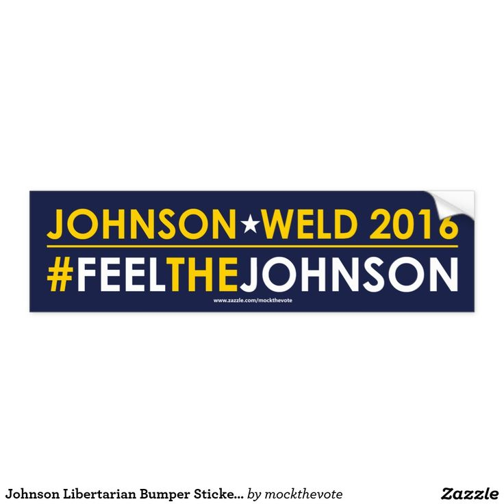 Gary Johnson for President 2016 / Bill Weld for Vice President Libertarian Bumper Sticker #FEELTHEJOHNSON. #teamgov #livefree #libertarian #neverhillary #nevertrump #crookedhillary #feelthebern #garyjohnson2016 #JohnsonWeld2016 #Election2016 #15for15 #youin