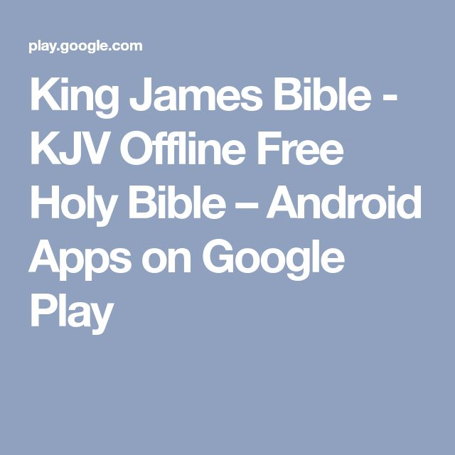 King James Bible - KJV Offline Free Holy Bible – Android Apps on Google Play