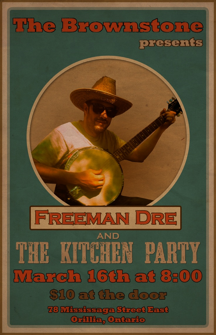 Freeman Dre and the Kitchen Party - Saturday, March 16th, 2013