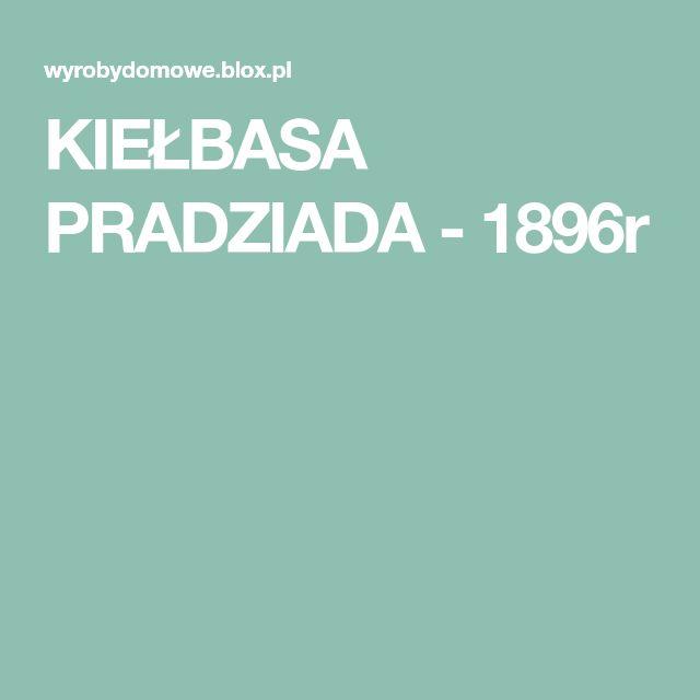 KIEŁBASA PRADZIADA - 1896r