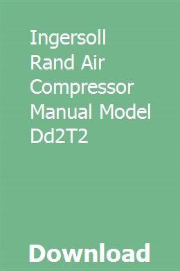 Ingersoll Rand Air Compressor Manual Model Dd2T2 download pdf