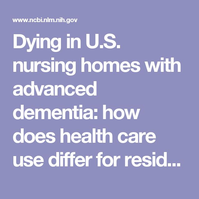 Dying in U.S. nursing homes with advanced dementia: how does health care use differ for residents with, versus without, end-of-life Medicare skille...  - PubMed - NCBI