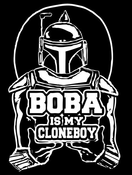Boba is my cloneboy by don calamari society6