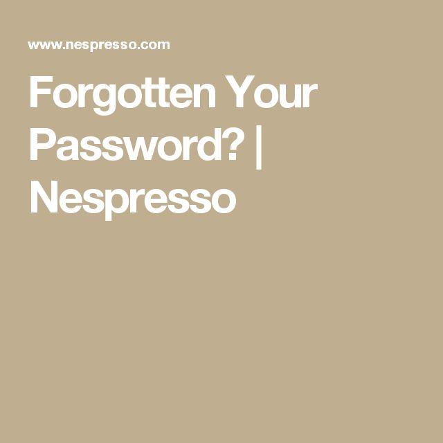Forgotten Your Password? | Nespresso
