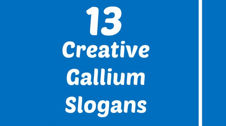 Gallium slogans element slogans pinterest for Adopt an element project ideas