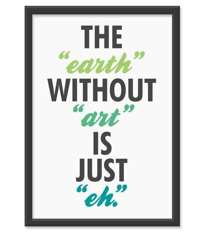 artThoughts, Art Quotes, Inspiration, Truths, So True, Street Signs, Things, Art Is, Earth