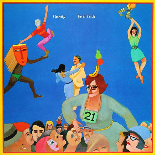 Fred Frith - Gravity (Vinyl, LP, Album) at Discogs