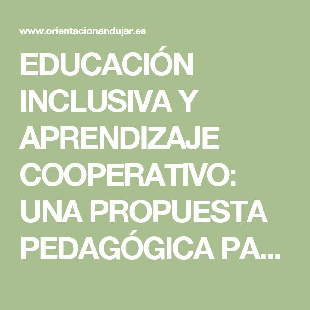 EDUCACIÓN INCLUSIVA Y APRENDIZAJE COOPERATIVO: UNA PROPUESTA PEDAGÓGICA PARA EDUCACIÓN INFANTIL