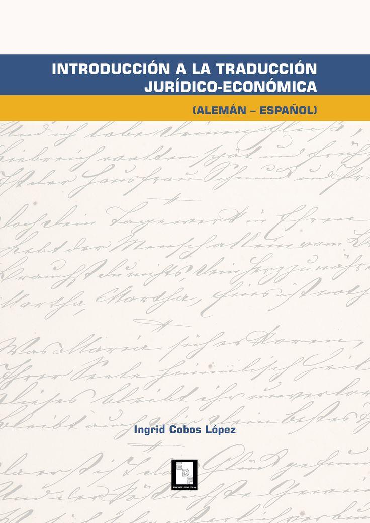 """#Editorial """"Introducción a la traducción jurídico-económica (alemán-español)"""". Ingrid Cobos."""