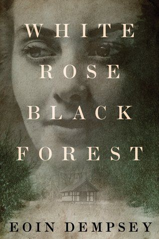 Read and download white rose black forest pdf epub book online by read and download white rose black forest pdf epub book online by eoin dempsey fandeluxe Images