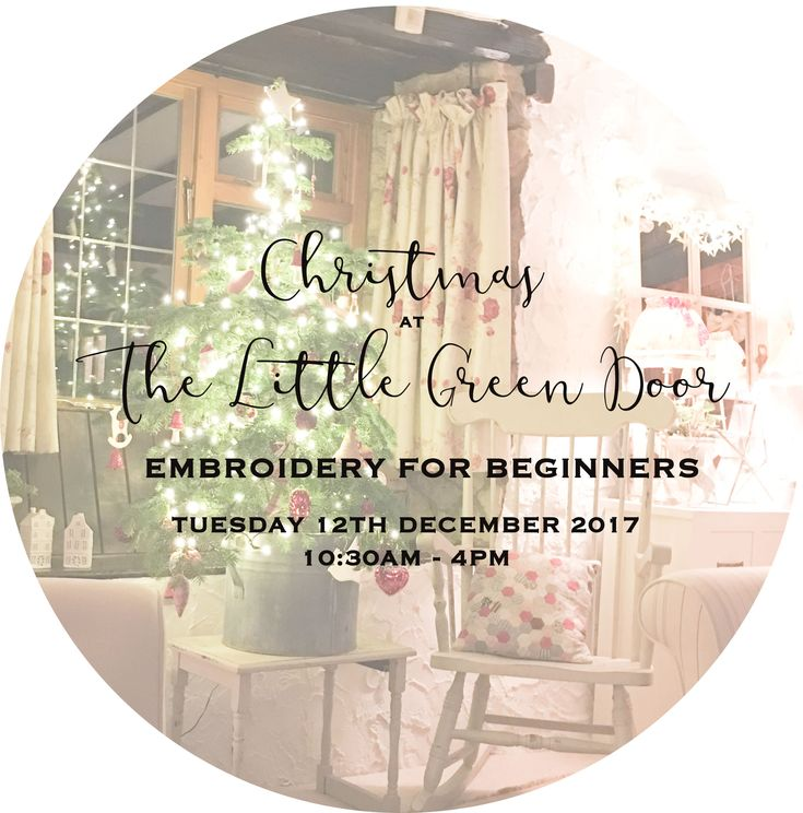 Christmas at The Little Green Door:  Embroidery for Beginners