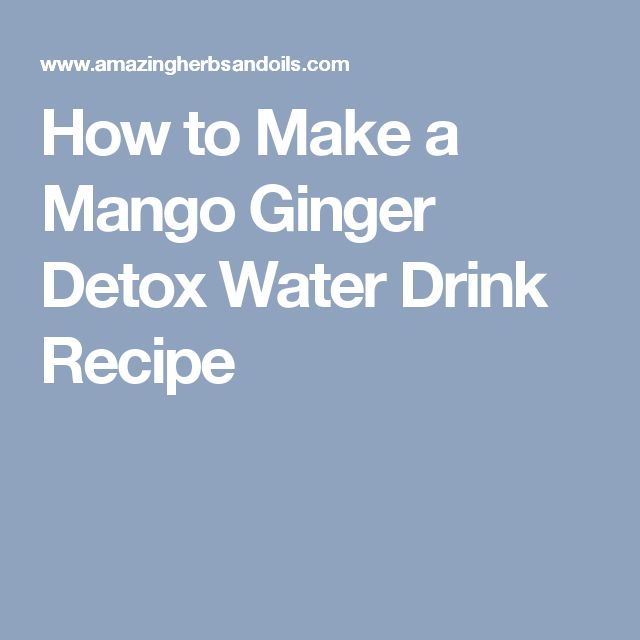 How to Make a Mango Ginger Detox Water Drink Recipe