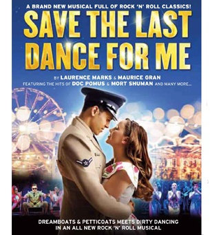 Save the Last Dance For Me  Mon 11- Sat 16 March  From the team that brought you the huge success that is Dreamboats and Petticoats, Save the Last Dance for Me will take you back through the music and magic of the early 60s, a time when each passing week brought another Rock 'n' Roll classic