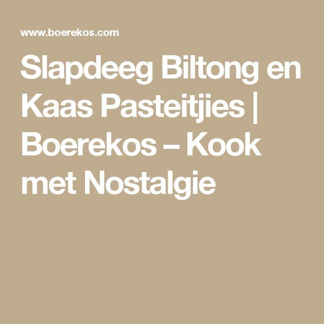 Slapdeeg Biltong en Kaas Pasteitjies | Boerekos – Kook met Nostalgie