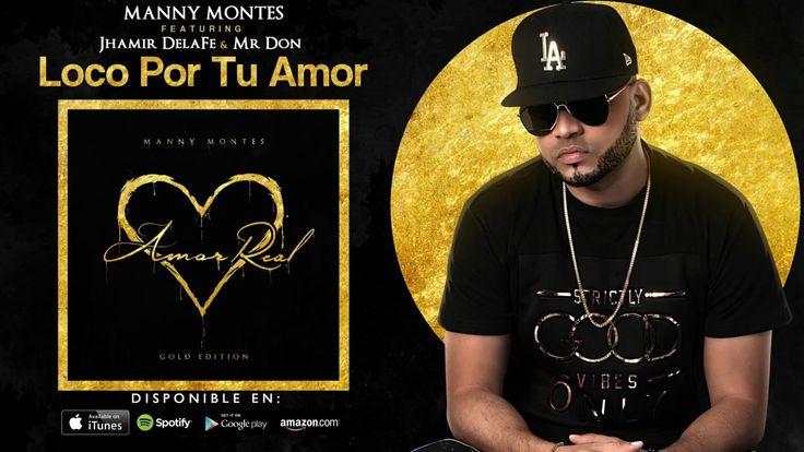 Mr.Don - Loco Por Tu Amor (Feat Manny Montes & Jhamir DLF)