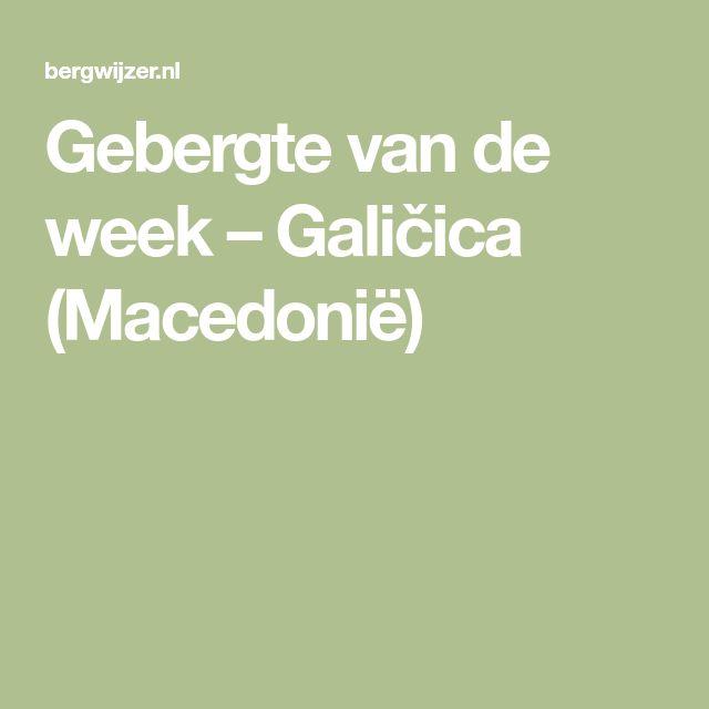 Gebergte van de week – Galičica (Macedonië)