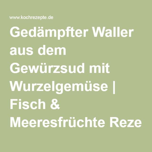 Gedämpfter Waller aus dem Gewürzsud mit Wurzelgemüse | Fisch & Meeresfrüchte Rezept auf Kochrezepte.de von Alfons Schuhbeck