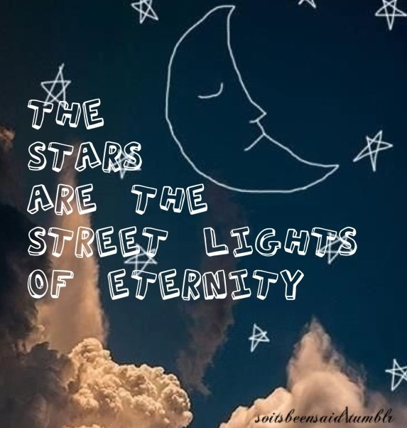 Beau Quotes Quote Quotation Quotations The Stars Are The Street Lights Of  Eternity Night Moon
