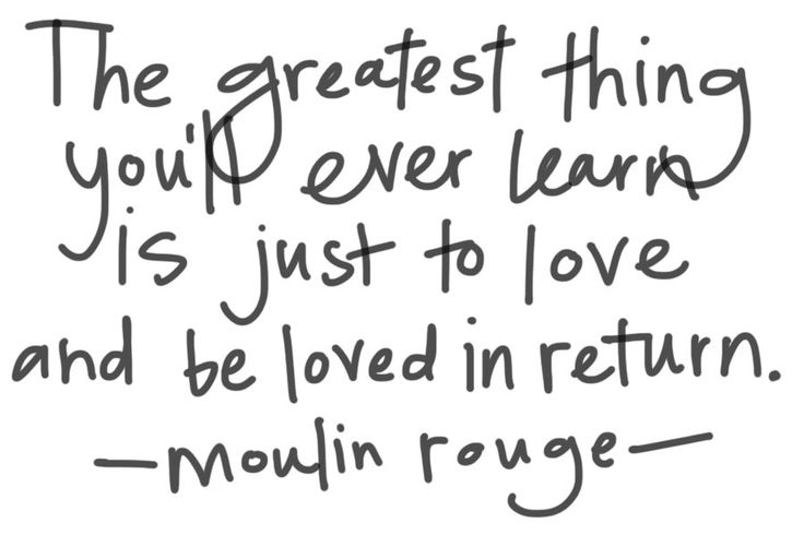 To love: Daily Dose, Tattoo Moulinroug, Red Mill, Movies, Movie Quotes, Favorite Quotes, Love Quotes, Greatest Things, Best Quotes