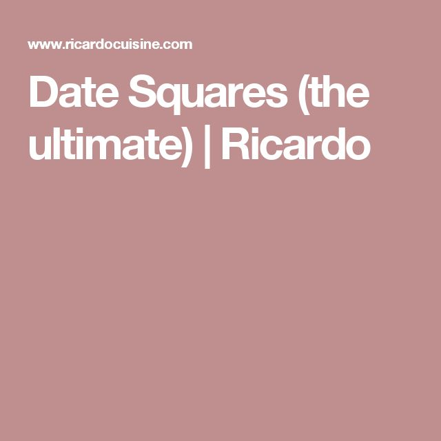 Date Squares (the ultimate) | Ricardo