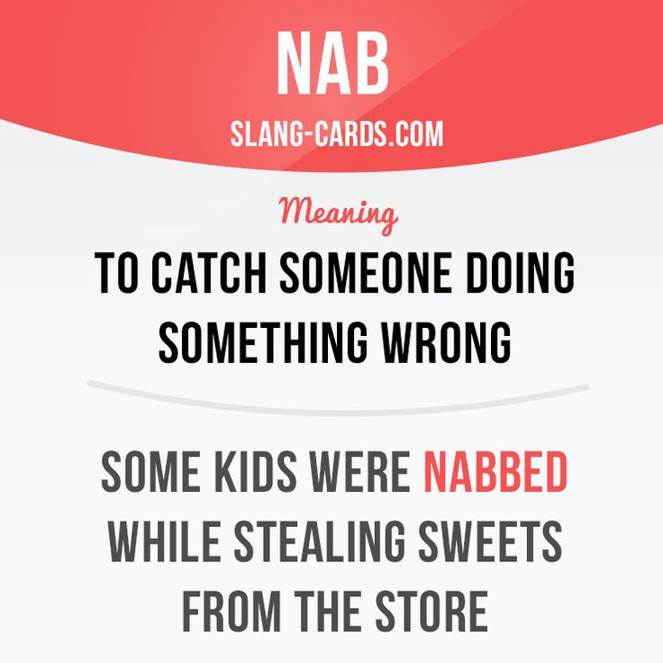 """Nab"" means to catch someone doing something wrong. Example: Some kids were nabbed while stealing sweets from the store. #slang #englishslang #saying #sayings #phrase #phrases #expression #expressions #english #englishlanguage #learnenglish #studyenglish #language #vocabulary #dictionary #efl #esl #tesl #tefl #toefl #ielts #toeic #englishlearning #vocab #nab #wrong"