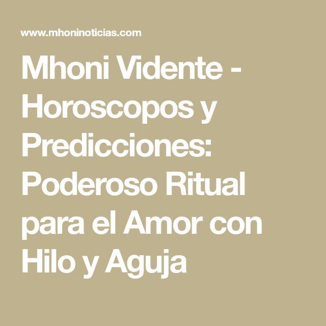 Mhoni Vidente - Horoscopos y Predicciones: Poderoso Ritual para el Amor con Hilo y Aguja