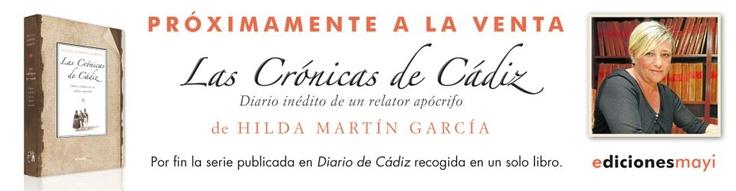 Las Crónicas de Cádiz, un libro de Hilda Martín, donde recopila los artículos publicados en el Diario. Hay que tenerlo.