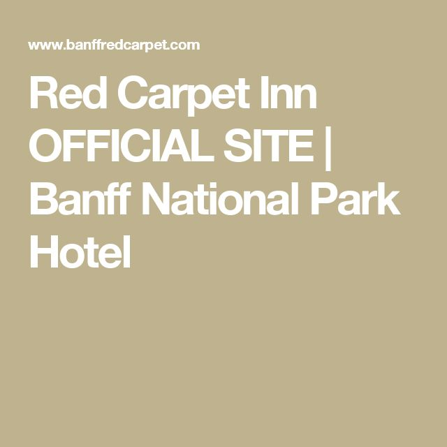 Red Carpet Inn OFFICIAL SITE | Banff National Park Hotel