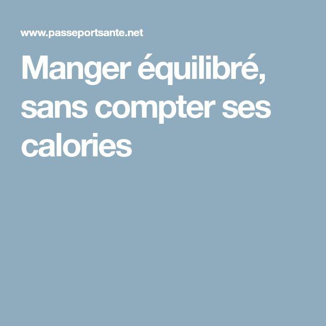 Manger équilibré, sans compter ses calories