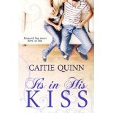 It's In His Kiss (A Short Romantic Comedy) (Kindle Edition)By Caitie Quinn