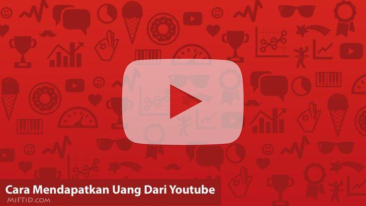 Cara Mendapatkan Uang dari Situs Youtube