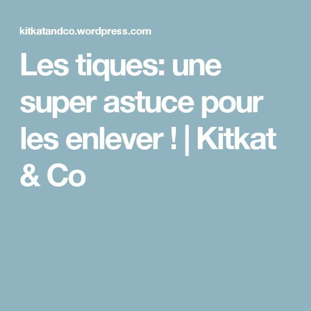Les tiques: une super astuce pour les enlever ! | Kitkat & Co