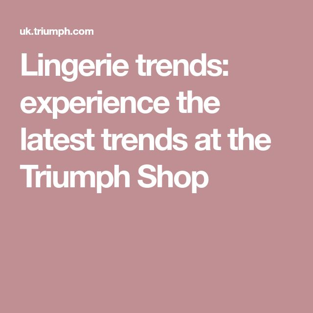 Lingerie trends: experience the latest trends at the Triumph Shop