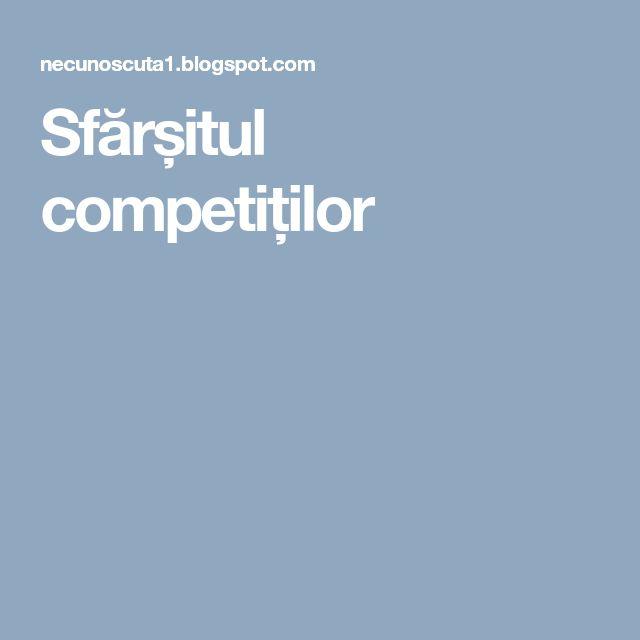 Sfărșitul competiților