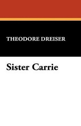 Sister Carrie, by Theodore Dreiser (Paperback)