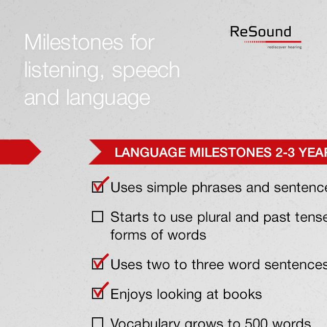 Experts have defined milestones for listening, speech, and language development, which can be reached by most children with good access to sound, particularly speech.  For further information on typical speech and language development, visit asha.org/public/speech/development/