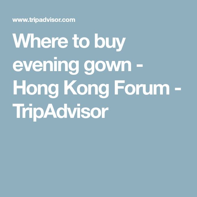 Where to buy evening gown - Hong Kong Forum - TripAdvisor