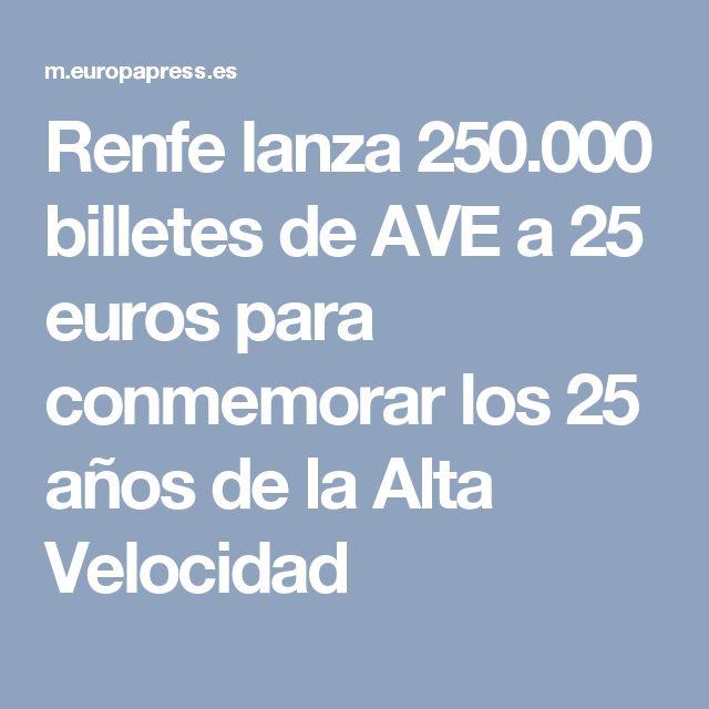Renfe lanza 250.000 billetes de AVE a 25 euros para conmemorar los 25 años de la Alta Velocidad
