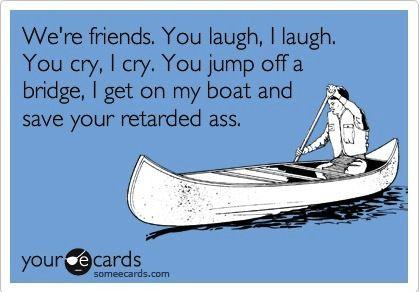 Friends!: True Friendship, Best Friends, Bestfriends, Funny Stuff, My Friends, The Bridges, Real Friends, Funny Friends, True Stories